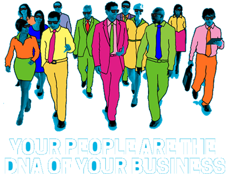 Your people are the DNA of your business.
